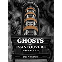 Ghosts of Vancouver: 36 Haunted Places