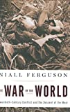 The War of the World, Niall Ferguson, 1594201005