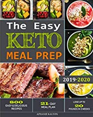 2019-2020              This's The Easy Keto Meal Prep Cookbook For Beginners with 800 Delicious meals.       Starting a new diet is often tough. But here that won't be a problem with our 21 day meal plan. You will now exactly ...