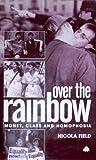 Over the Rainbow: Money, Class and Homophobia