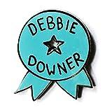 Debbie Downer Enamel pin