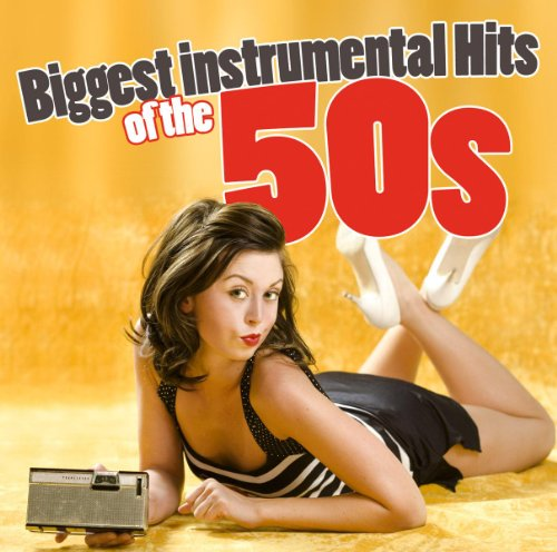 Biggest Instrumental Hits Of The 50s - Easy Listening Music Mp3
