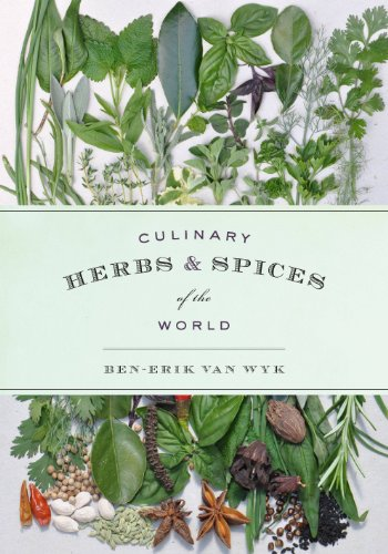 Culinary Herbs and Spices of the World by Ben-Erik van Wyk