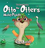 Otto the Otter's Muddy Puddle (The Rubbish Rebellion Book 2)