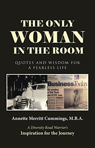 The Only Woman in the Room: Quotes and Wisdom for a Fearless Life