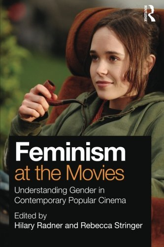 Feminism at the Movies: Understanding Gender in Contemporary Popular Cinema