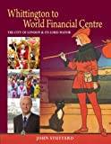 img - for The City of London & Its Lord Mayor: Whittington to World Financial Centre book / textbook / text book