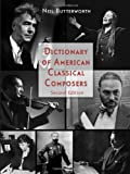 Dictionary of American Classical Composers, Neil Butterworth, 0415938481