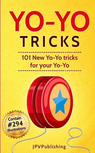 (Yo Yo Tricks: 101 New Tricks for your)