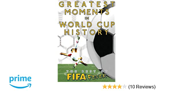 Amazon.com: The Best of FIFA Fever: Greatest Moments in FIFA World Cup History: Movies & TV