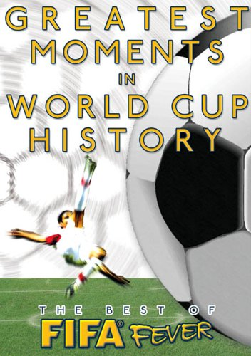 The Best of FIFA Fever: Greatest Moments in FIFA World Cup History (Best Games In Nfl History)