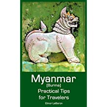 Myanmar (Burma): Practical Tips for Travelers (Practical Travel Tips)