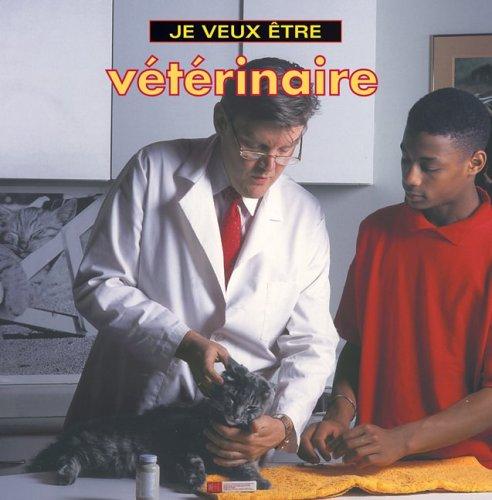 Download Je veux etre veterinaire (French Edition) ebook