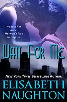 Wait For Me (Against All Odds Book 1) by [Naughton, Elisabeth]