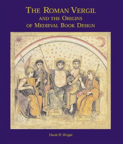 The Roman Vergil and the Origins of Medieval Book Design