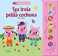 Ecoute un conte : Les trois petits cochons par Marion Billet