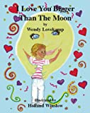 I Love You Bigger Than the Moon, Wendy Lovekamp, 1412042631