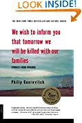 #4: We Wish to Inform You That Tomorrow We Will be Killed With Our Families: Stories from Rwanda