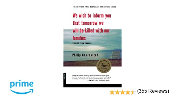 We wish to inform you that tomorrow we will be killed with our we wish to inform you that tomorrow we will be killed with our families stories from rwanda philip gourevitch 9780312243357 amazon books fandeluxe Image collections