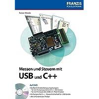 Messen und Steuern mit USB und C++ (PC & Elektronik)