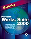 Mastering Microsoft Works Suite 2000, Celeste Robinson, 0782126553