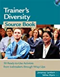 Trainer's Diversity Source Book. Book & CD-ROM (HR Source Book series)