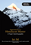Apprenticed to a Himalayan Master (A Yogi's Autobiography) (English Edition)