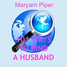 101 Ways to Find a Husband Audiobook by Maryam Piper Narrated by Suzanne Moore