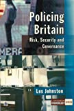 Policing Britain, Les Johnston, 0582298865