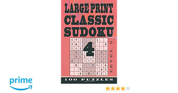 Large Print Classic Sudoku 4 100 Puzzles Level 5 Hard Volume 4