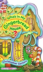 Who's in My Gingerbread House? (Tabletop Flap Book)