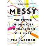 Messy: The Power of Disorder to Transform Our Lives | Tim Harford