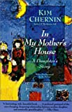 In My Mother's House, Kim Chernin, 0060911700