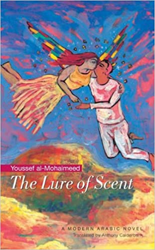 The Lure Of Scent: A Modern Arabic Novel