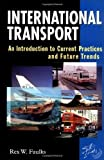 img - for International Transport: An Introduction to Current Practices and Future Trends by Rex W. Faulks (1999-04-27) book / textbook / text book