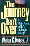 The Journey Isn't Over, Walter C. Kaiser, 0801052580