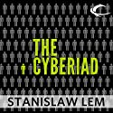 The Cyberiad: Fables for the Cybernetic Age Audiobook by Stanislaw Lem Narrated by Scott Aiello