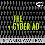 The Cyberiad: Fables for the Cybernetic Age | Stanislaw Lem