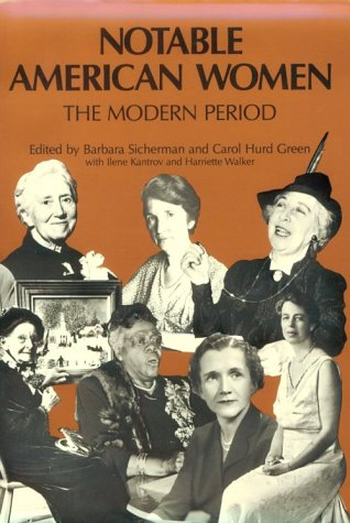 Notable American Women: A Biographical Dictionary: Notable American Women: The Modern Period: A Biographical Dictionary