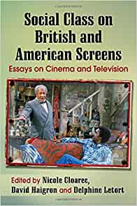 com social class on british and american screens essays com social class on british and american screens essays on cinema and television 9781476662343 nicole cloarec david haigron delphine letort