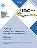 img - for IDC 14 Proceedings of 2014 Conference on Interaction Design and Children by IDC 14 Conference Committee (2014) Paperback book / textbook / text book