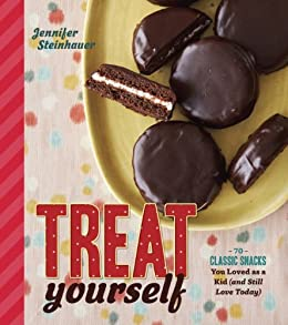 Treat Yourself: 70 Classic Snacks You Loved as a Kid (and Still Love Today) by [Steinhauer, Jennifer]