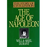 The Age of Napoleon (The Story of Civilization, Vol. 11)