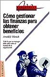 img - for Csmo Gestionar las Finanzas Para Obtener Beneficios: Todo Lo Que un Manager Debe Saber Sobre el Manejo Financiero de su Organizacion (Spanish Edition) book / textbook / text book