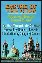 Empire of the Czar: A Journey Through Eternal Russia