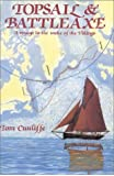 Topsail and Battleaxe: A Voyage in the Wake of the Vikings