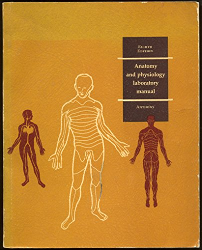 Anatomy and Physiology Laboratory Manual, 1971, Paperback, 213 Pages, Eighth Edition