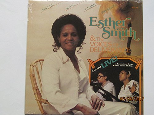 Mattie Moss Clark presents Esther Smith & The Voices Of Deliverance/Recorded Live!-At International Gospel Center, Ecorse, Michigan [VINYL LP] by Sound Of Gospel/Nine