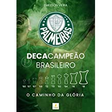 Palmeiras Decacampeão Brasileiro: o caminho da glória (Portuguese Edition)