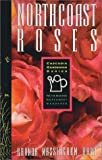 img - for North Coast Roses: For the Maritime Northwest Gardener (Cascadia Gardening Series) book / textbook / text book